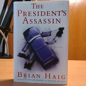 The Presidents Assassin Hardcover Book Brian Haig